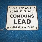 Original Contains Lead Antiknock Sign